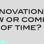 Innovation – new or coming of time?