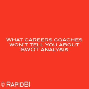 What careers coaches won't tell you about SWOT analysis