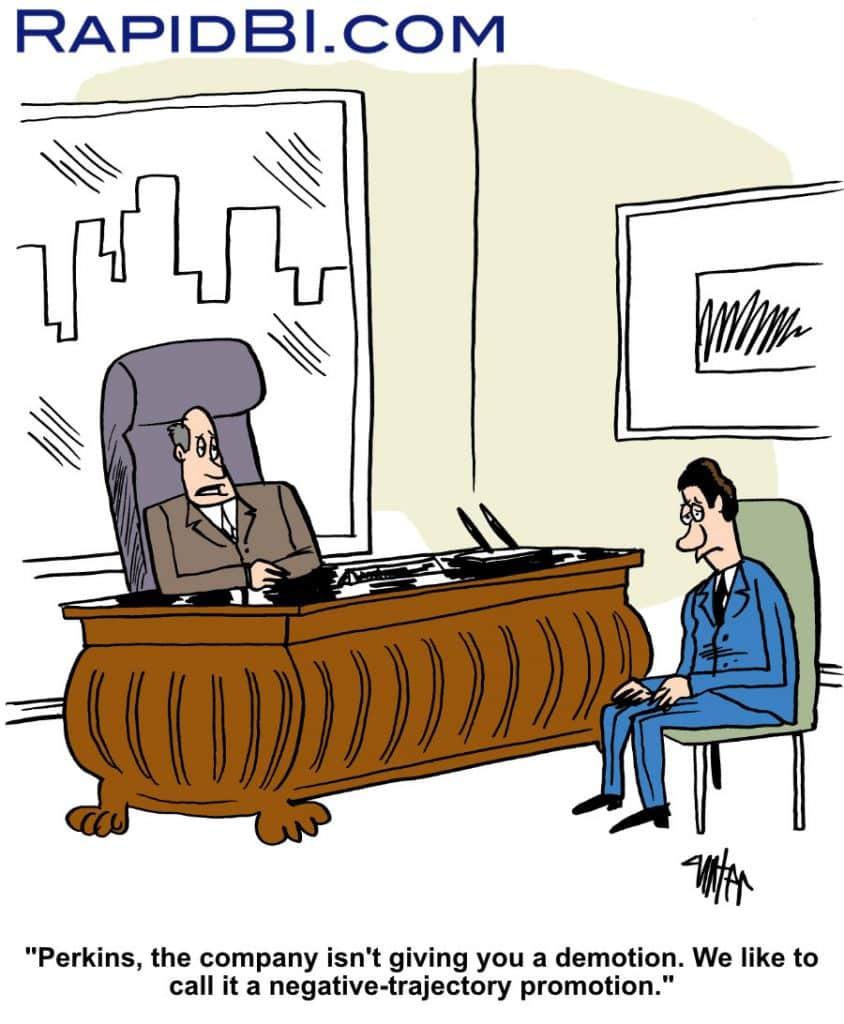 Interview at desk - Perkins, the company isn't giving you a demotion. We like to call it a negative trajectory promotion