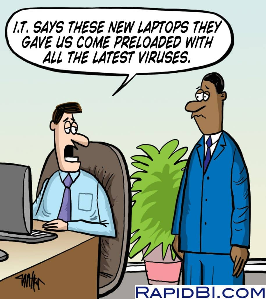 """work laptop virus cartoon """"IT says these new laptops they gave us come preloaded with all the latest viruses"""""""
